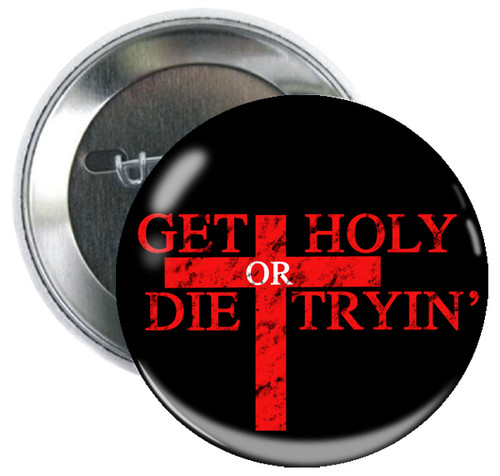 Get Holy or Die Tryin'