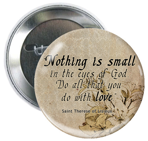 Nothing is Small in the Eyes of God Button