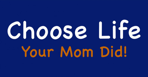 Choose Life II Vinyl Bumper Sticker