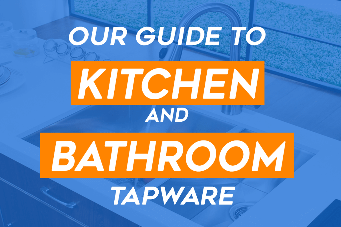 The Ultimate Guide to Kitchen and Bathroom Tapware