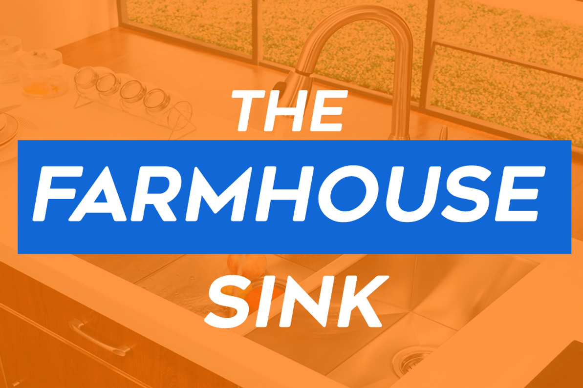 The Farmhouse Sink