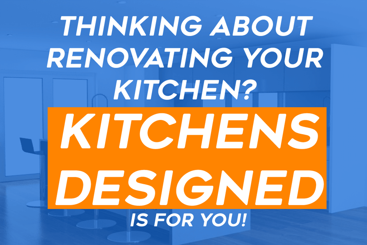 Thinking About Renovating Your Kitchen? Kitchens Designed Is For You!