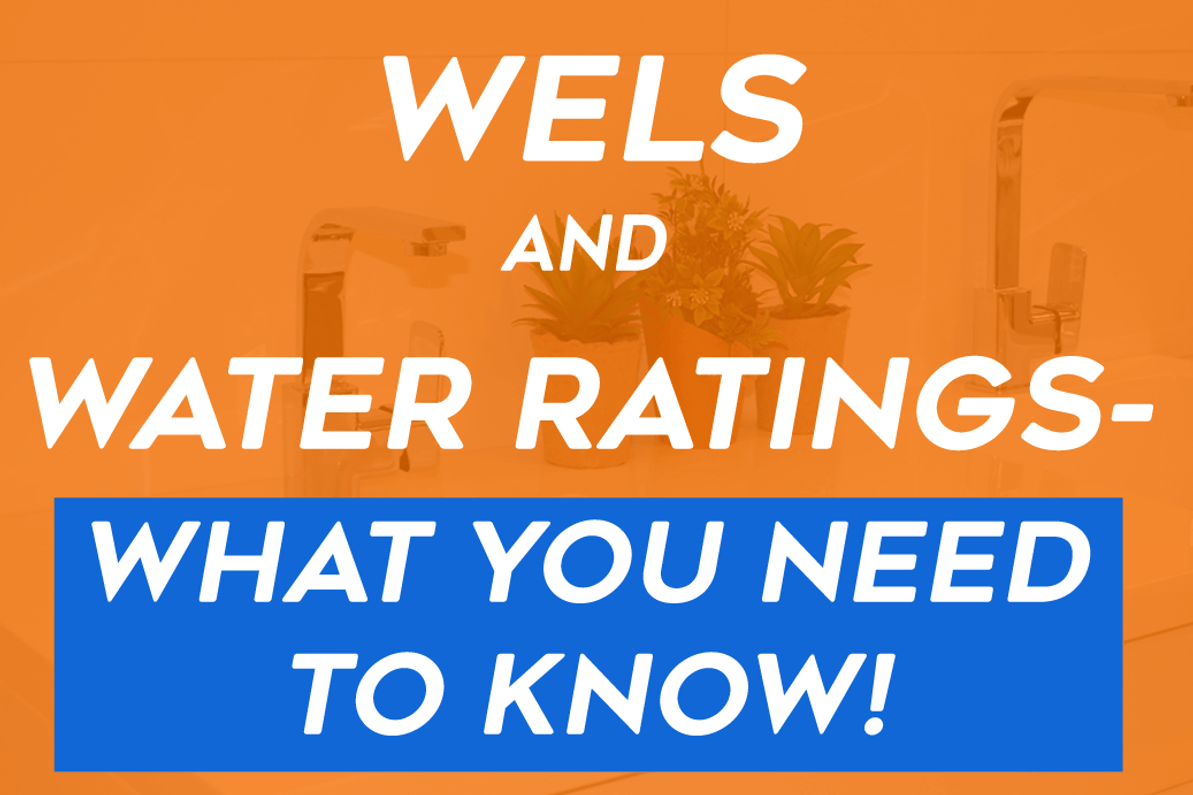 WELS and Water Ratings - What You Need to Know