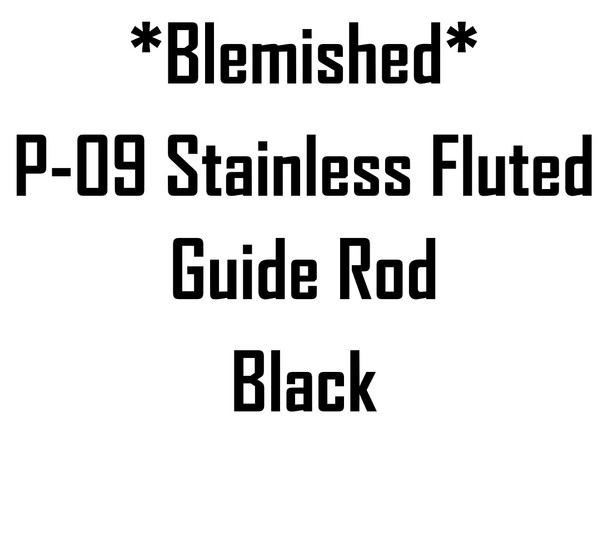 *Blem* P-09 Blk Fluted Guide Rod