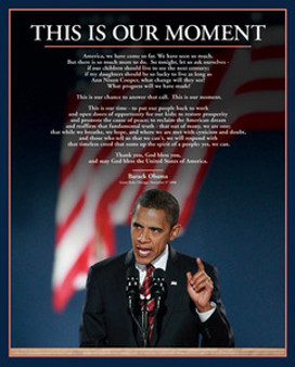 Barack Obama - This is Our Moment (20 x 16) Art Poster