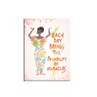Each Day Brings the Possibility of Miracles Magnet --Cidne Wallace