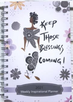 """""""Keep Those Blessings Coming"""" 2021 Inspirational Weekly Planner by Cidne Wallace"""