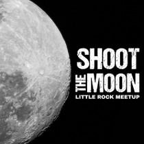 Shoot The Moon Meetup - Little Rock