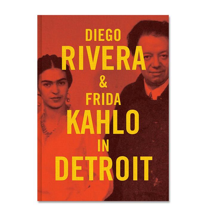 Diego Rivera & Frida Kahlo in Detroit, 2nd Edition