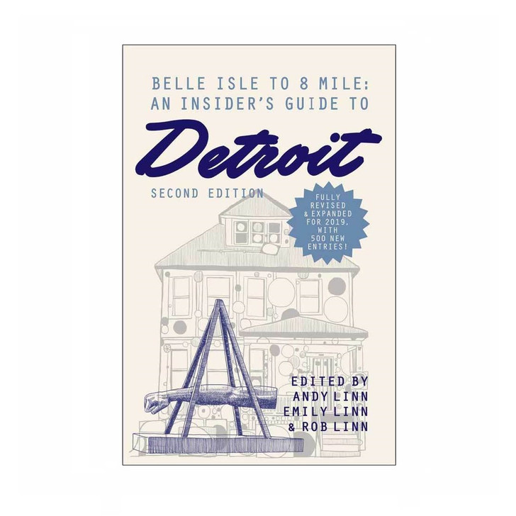 Belle Isle to 8 Mile: An Insider's Guide to Detroit, 2nd Edition
