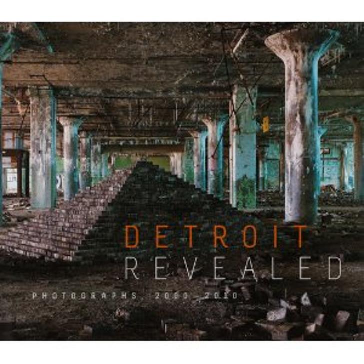 Detroit Revealed:  Photographs 2000-2010