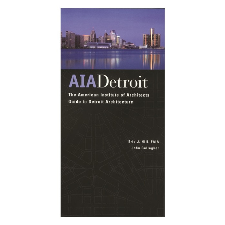 The American Institute of Architects Guide to Detroit Architecture