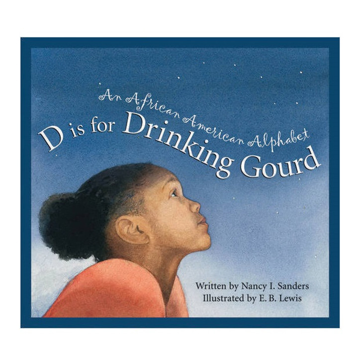 D is for Drinking Gourd - An African American Alphabet