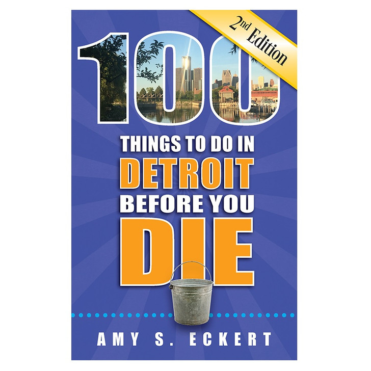 100 Things to Do in Detroit Before You Die, 2nd Edition