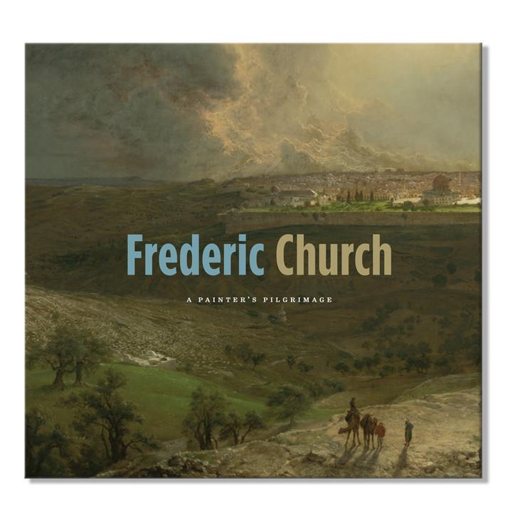 Frederic Church: A Painter's Pilgrimage Exhibition Catalog
