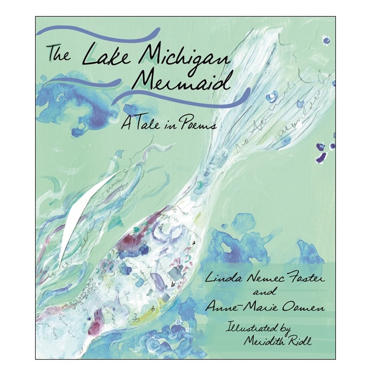 The Lake Michigan Mermaid: A Tale in Poems