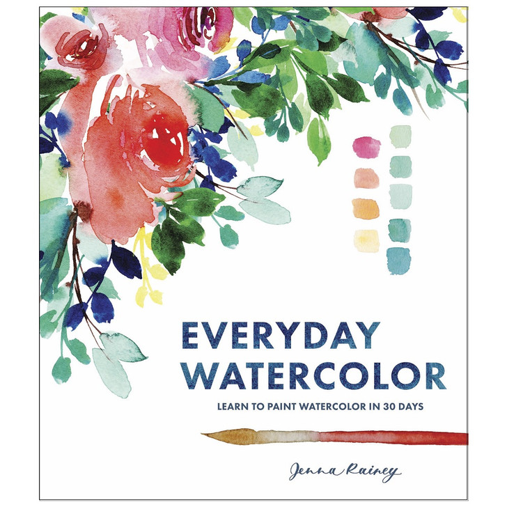 Everyday Watercolor: Learn to Paint in 30 Days