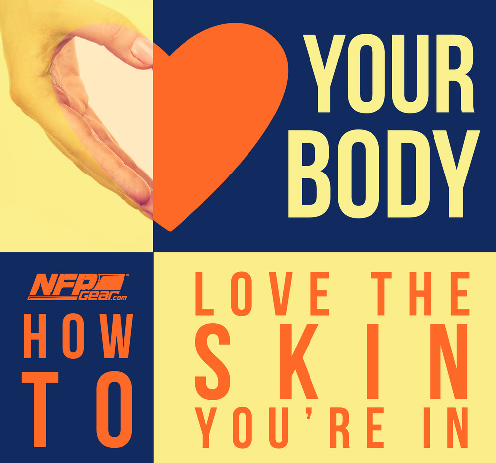LOVE YOUR BODY: A GUIDE TO LOVING THE SKIN YOU'RE IN