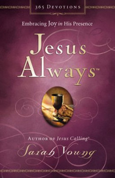 """Jesus Always - 365 devotions by Sarah Young, author of best selling book """"Jesus Calling"""" (Pocket Size, padded hardcover)"""