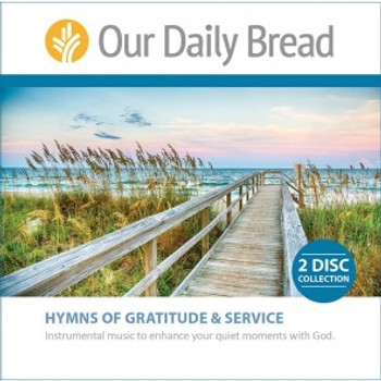 Our Daily Bread - Hymns of Gratitude & Hymns of Service