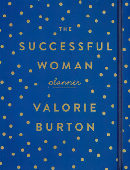 The Successful Woman Planner by Valorie Burton