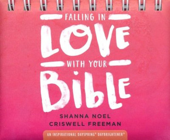 Falling In Love With The Bible by Shanna Noel / Criswell Freeman