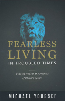 Fearless Living In Troubled Times by Michael Youseff