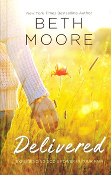 Delivered: Experiencing God's Power in Your Pain by Beth Moore