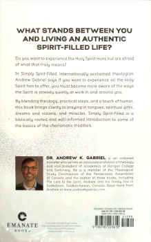 Simply Spirit-Filled Experiencing God In The Presence And Power Of The Holy Spirit by Dr. Andrew K. Gabriel