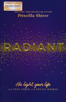 Radiant: His Light, Your Life by Priscilla Shirer