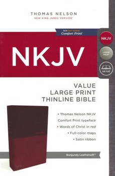 NKJV Value Thinline Large Print Bible(Comfort Print), BURGUNDY Leathersoft
