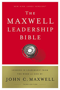NKJV Maxwell Leadership Bible (Third Edition) Hardcover- Lessons in Leadership from the Word of God by John C. Maxwell