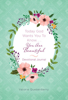 Today God Wants You To Know...You Are Beautiful Devotional Journal