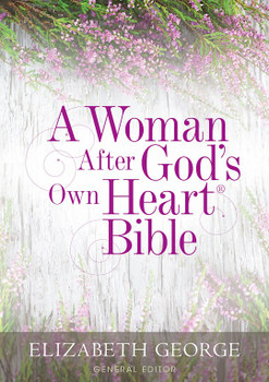 NKJV A Woman After God's Own Heart Bible(Hardcover)  by Elizabeth George