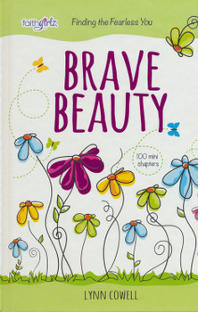Brave Beauty: Finding the Fearless You by Lynn Cowell(Ages 8-12)