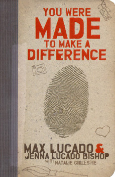 You Were Made to Make A Difference(Teens)- Max Lucado, Jenna Lucado Bishop