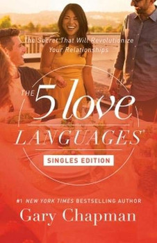 The 5 Love Languages, Singles Edition by Gary Chapman