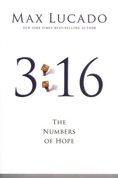3:16 - The Numbers of Hope by Max Lucado