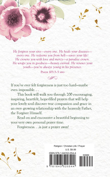 Praying Your Way To Forgiveness - 200 Inspiring Prayers For A Woman's Heart