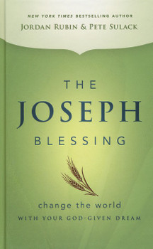 The Joseph Blessing: Change the World with Your God-Given Dream(Hardcover) by Jordan Rubin & Pete Sulack