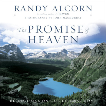 The Promise of Heaven: Reflections on Our Eternal Home(Hardcover)