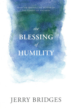 The Blessing of Humility: Walk Within Your Calling by Jerry Bridges