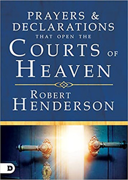 Prayers And Declarations That Open The Courts Of Heaven(Hardcover) by Robert Henderson