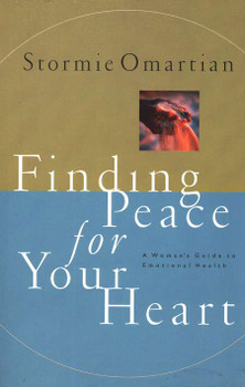 Finding Peace for Your Heart : A Woman's Guide to Emotional Happiness