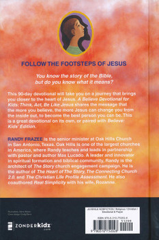A Believe Devotional for Kids: Think, Act, Be Like Jesus(Hardcover). 90 Devotions for ages 6-10 by Randy Frazee