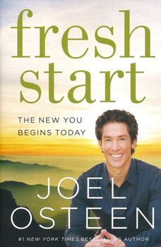 Fresh Start by Joel Osteen. The New You Begins Today.