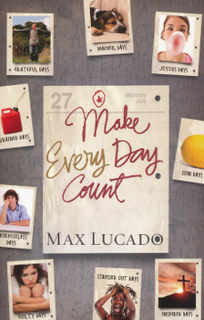 Make EveryDay Count, Teen Edition by Max Lucado