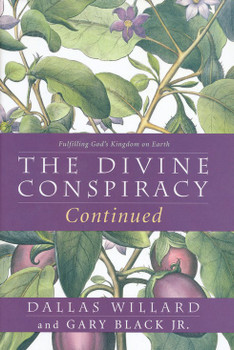 The Divine Conspiracy Continued(Hardcover) by Dallas Willard, Gary Black Jr.