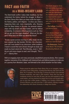 Blood in the Sand: Understanding the Middle East Conflict -- the Stakes, the Dangers, and What the Bible Says About the Future by Benny Hinn