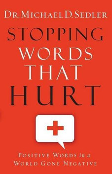 Stopping Words That Hurt by Dr. Michael D. Sedler